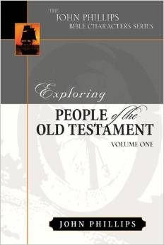Exploring People of the Old Testament: Volume 1, by John Phillips