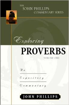 Exploring Proverbs: Volume 1, by John Phillips
