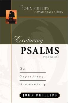 Exploring Psalms: Volume 1, by John Phillips