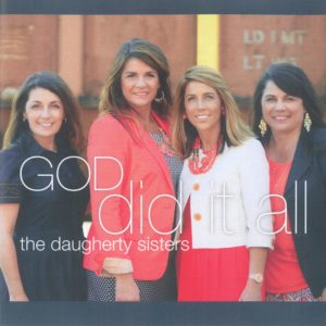 God Did it All | The Daugherty Sisters