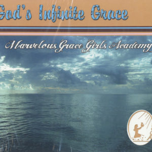 God's Infinite Grace | Marvelous Grace Girls Academy