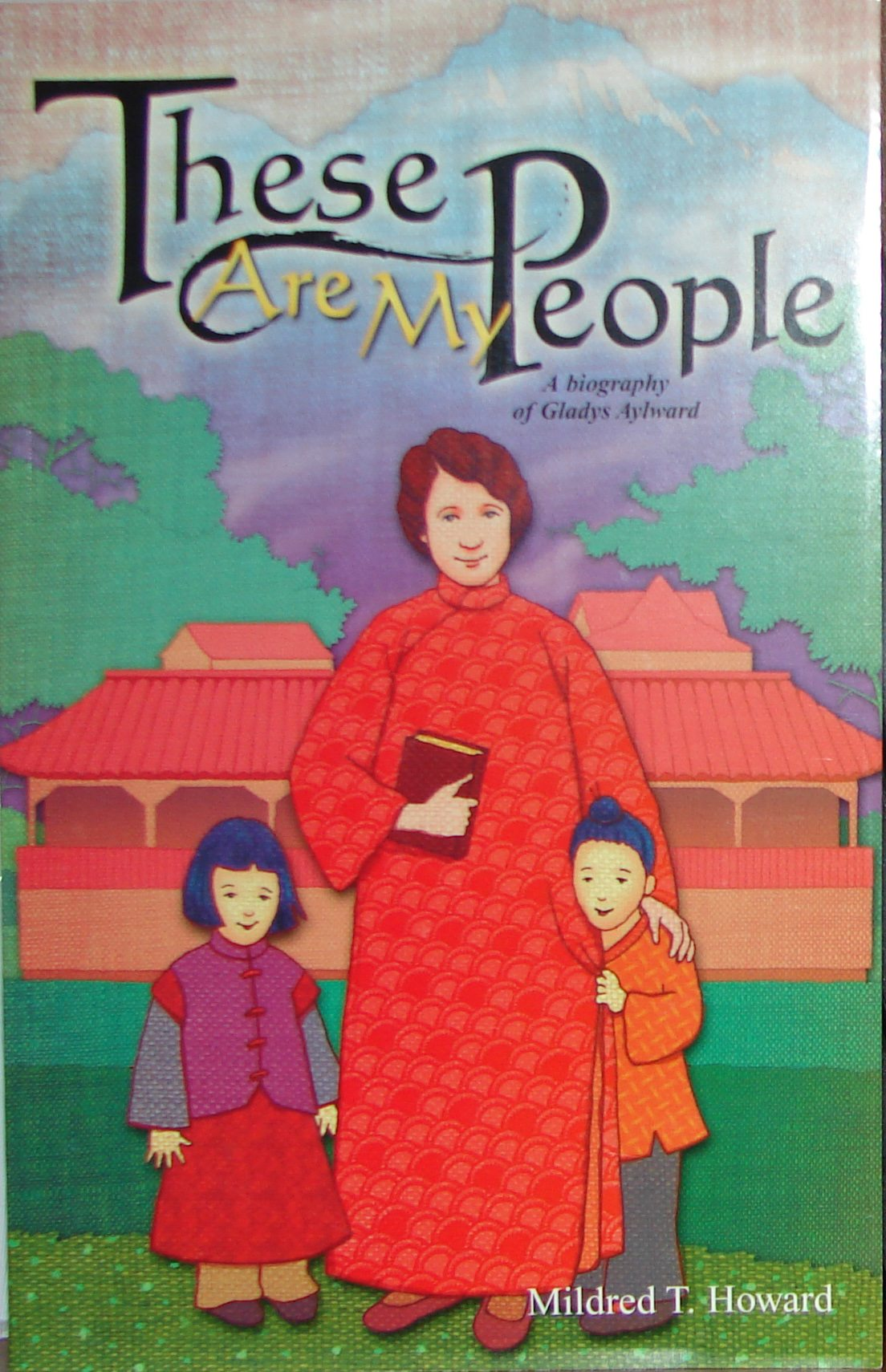 These Are Their Stories More Features Mariska Hargitay: These Are My People: A Biography Of Gladys Aylward