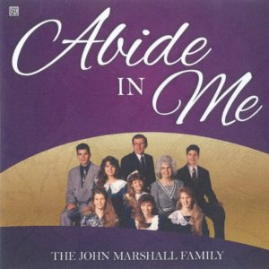 Abide in Me | The John Marshall Family