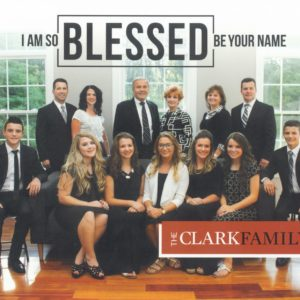 I am So Blessed/Blessed Be Your Name | The Clark Family