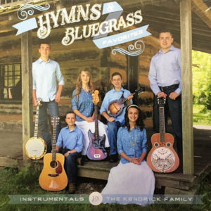 Hymns & Bluegrass Favorites | The Kendrick Family