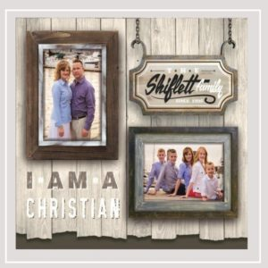 I Am A Christian| The Shiflett Family