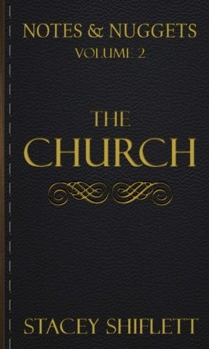 Notes & Nuggets Volume 2: The Church
