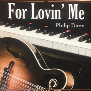 For Lovin' Me | Philip Dunn