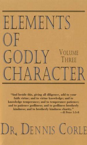 Elements of Godly Character–Volume Three