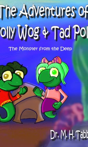 The Adventures of Polly Wog and Tad Pole: The Monster from the Deep