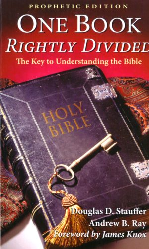 One Book Rightly Divided: The Key to Understanding the Bible