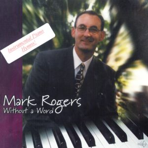 Mark Rogers—Without A Word