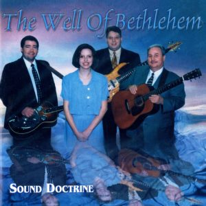 Sound Doctrine—The Well of Bethlehem