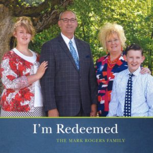 Redeemed—by The Mark Rogers Family