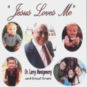 Larry Montgomery and the Great Grans— Jesus Loves Me