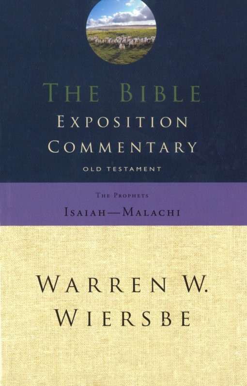 The Bible Exposition Commentary Isaiah-Mal.