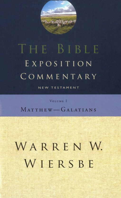 The Bible Exposition Commentary Matt-Gal.