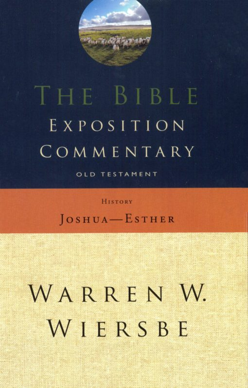 The Bible Exposition commentary Josh-esther