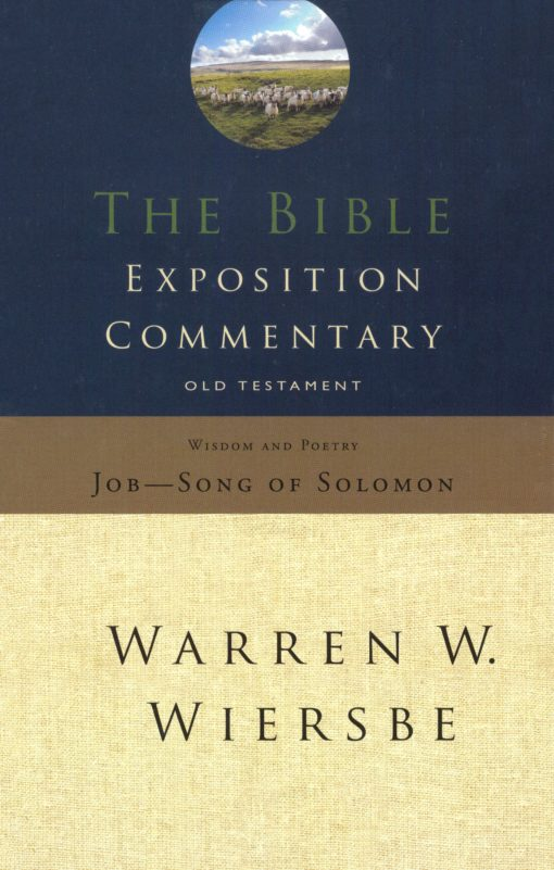 The Bible exposition Commentary Job-song of sol