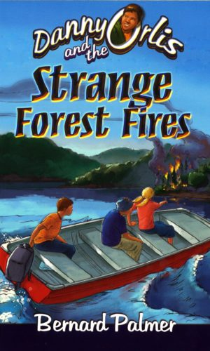 Danny Orlis and the Strange Forest Fires