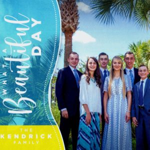 What a Beautiful Day—The Kendrick Family