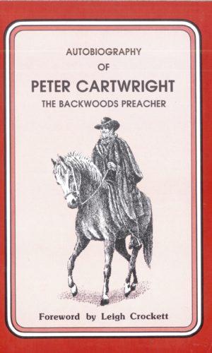 Peter Cartwright the Backwoods Preacher