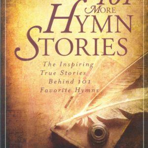101 More Hymn Stories