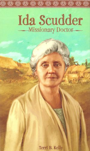 Ida Scudder Missionary Doctor